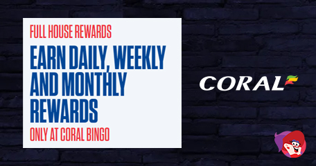 Full House Rewards Comes to Coral Bingo