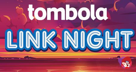 Tombola Late Night Links, Guaranteed Prizes and Morning Mayhem