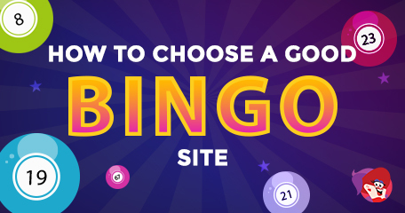 Tips on How to Choose A Good Bingo Site