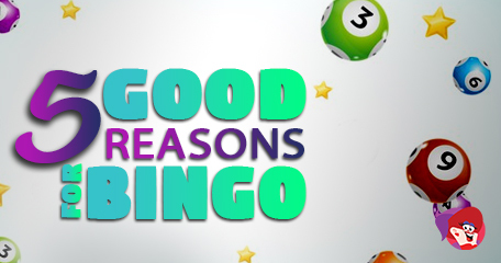 5 Reasons Why Bingo is Good for You