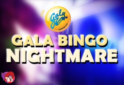 Gala Bingo Nightmare