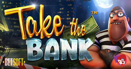 Explosive New Take the Bank Video Slot Set to Be Major Hit