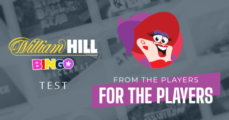 William Hill Bingo Real Money Test: From the Players for the Players