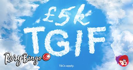 Rosy Bingo Special Includes £5K TGIF Promo and More!